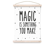 Poster A3 Magic is Something you Make by Eef Lillemor